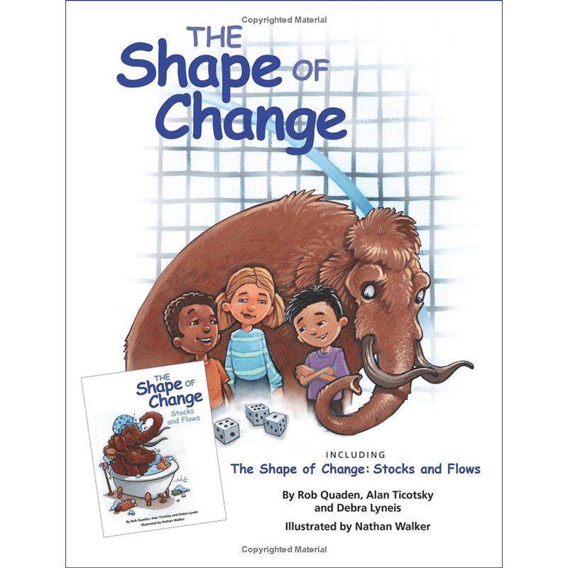 The Shape of Change: Including The Shape of Change Stocks and Flows