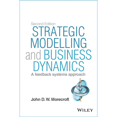Strategic Modelling and Business Dynamics: Second Edition